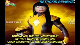 Toku News - The 18th anniversary of Thuy Trang's Passing and Quick Thoughts On the omega Rangers