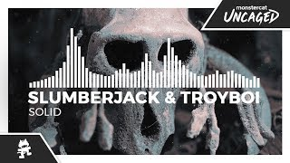 SLUMBERJACK &amp TroyBoi - Solid [Monstercat Release]