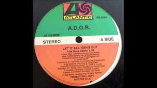A.D.O.R. ~ Let It All Hang Out (Pete Rock Remix) ~ Atlantic Promo 1994 Mt Vernon NYC
