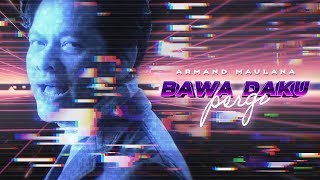 Armand Maulana - Bawa Daku Pergi | Official Music Video