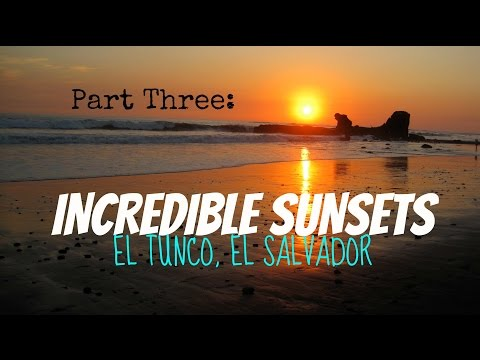 INCREDIBLE SUNSET | EL TUNCO, EL SALVADOR
