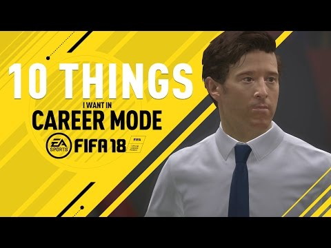 Thumbnail: 10 Things I Want In FIFA 18 Career Mode