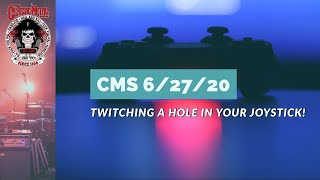 Twitching A Hole In Your Joystick – 6/27/20