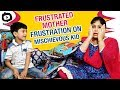 Frustrated Mother FRUSTRATION on Mischievous Kid | Frustrated Woman Telugu Web Series | Sunaina