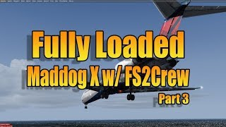 FULLY LOADED MADDOG X PART 3