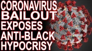 "$8-Bil Coronavirus Bailout Exposes The Fraud of Reparations ""Hearings"""