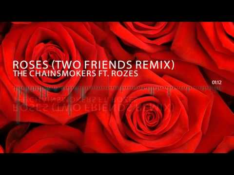 The Chainsmokers ft. ROZES - Roses (Two Friends Remix)