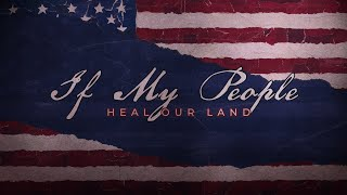 If My People - Week 3 Heal Our Land