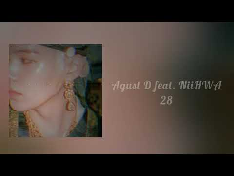 Agust D feat. NiiHWA - 28 (SLOWED)