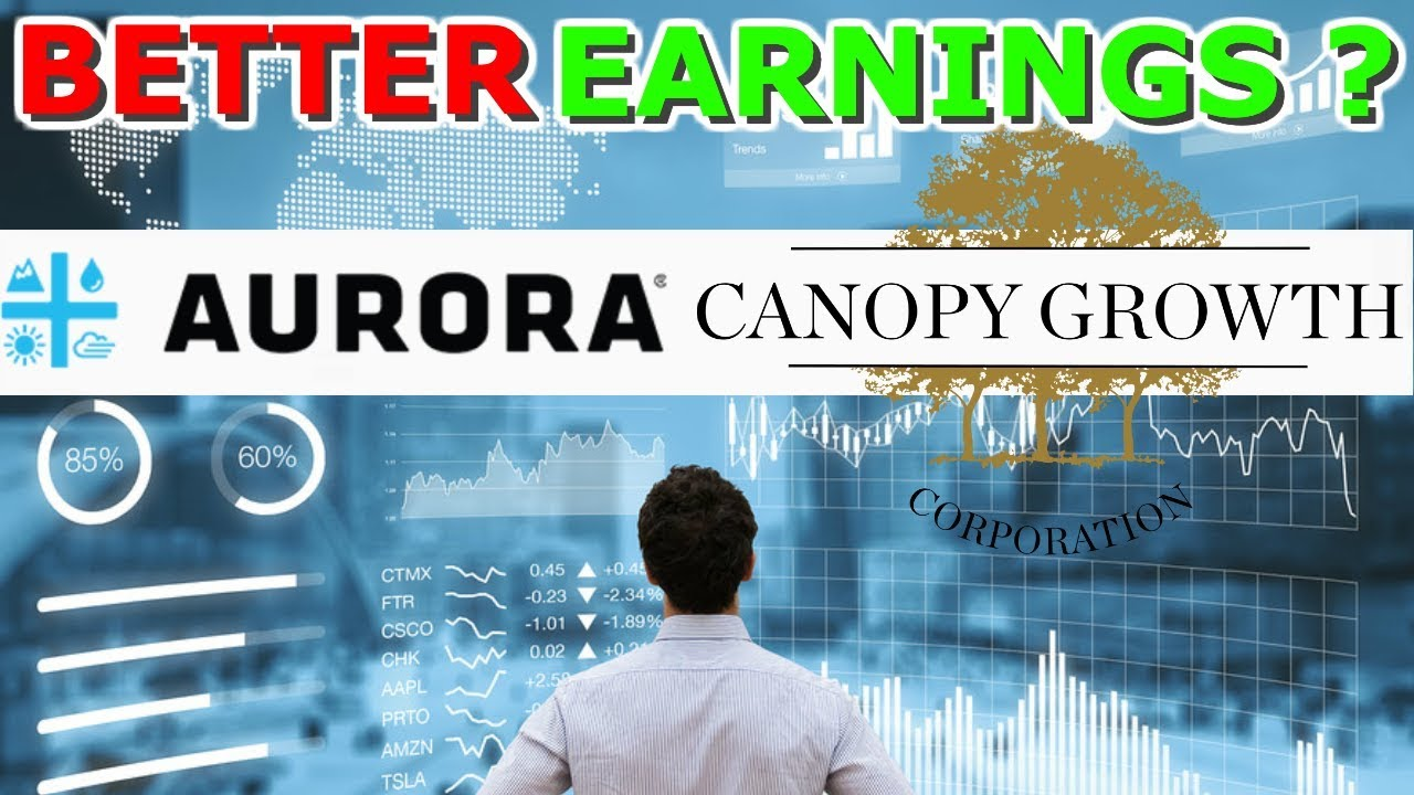 Aurora cannabis Or Canopy Growth Who Had Better Earnings ...