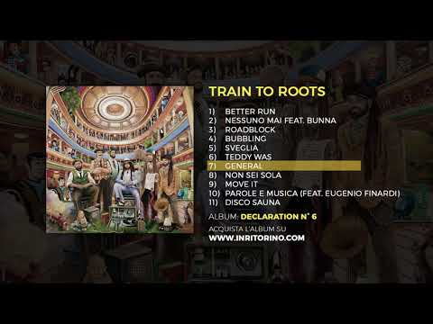 Train To Roots - Declaration n° 6 - 07 General