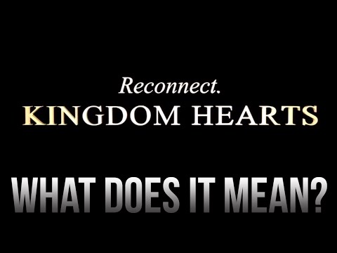 What is RECONNECT Kingdom Hearts?