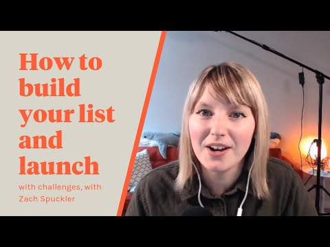 How to Build Your List and Launch with Challenges with Zach Spuckler
