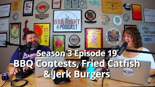 BBQ Contests, Fried Catfish and Jerk Burgers – Season 3: Episode 19