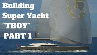 Building a Super Yacht PART 1 - 155' Sailing Yacht