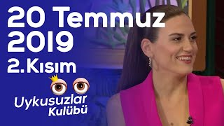 Okan Bayülgen ile Uykusuzlar Kulübü | 20 Temmuz 2019 - Bölüm 2 - Miray Akovalıgil - Çağla