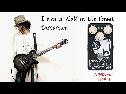 I was a Wolf in the Forest Distortion【ナインボルトペダルズ】