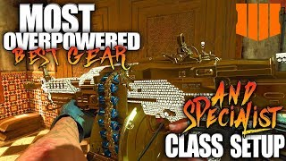 Black Ops 4 MOST OVERPOWERED Gear & Specialist Class Setup!