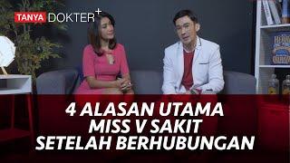 Download Kenapa Setelah Berhubungan Miss V Terasa Sakit? | lifestyleOne