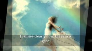 I can see clearly now the rain is gone with lyrics