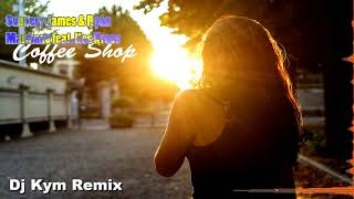 Sunnery James & Ryan Marciano feat. Kes Kross - Coffee Shop (Dj Kym Remix)
