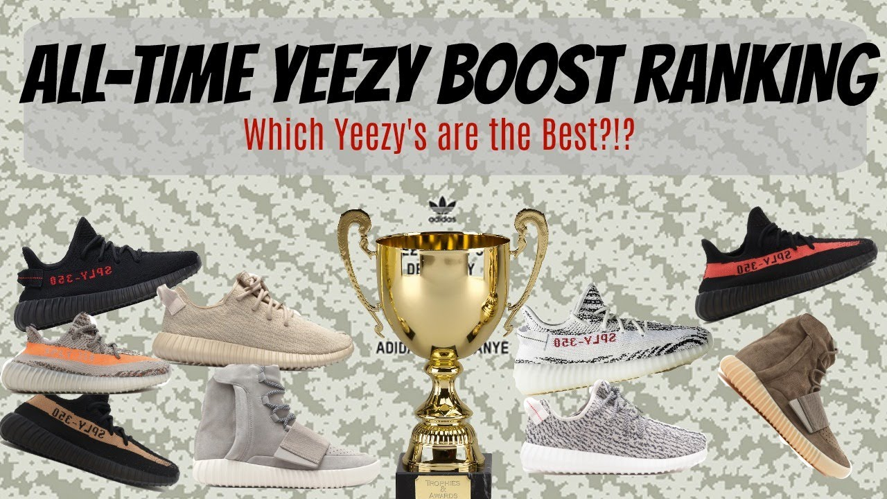 646014cfd All-Time Adidas Yeezy Boost Ranking  Which Yeezy s are the best ...