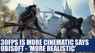 Ubisoft Say 30FPS For Games Is More Cinematic & 60FPS Doesn