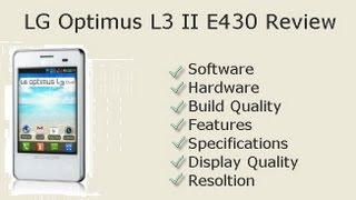 LG Optimus L3 II E430 Review- Build, Software, Hardware, Features, Price And Details