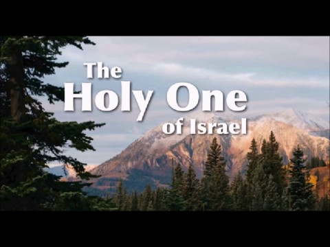 The Holy One of Israel by Pastor Alberto