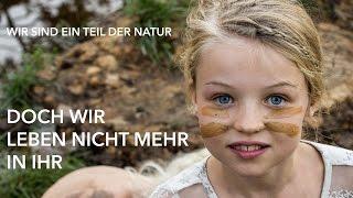 Wir sind ein Teil der Natur