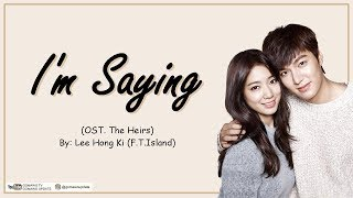 LEE HONG KI - I'M SAYING (OST. THE HEIRS) Easy Lyrics + Indo Sub by GOMAWO