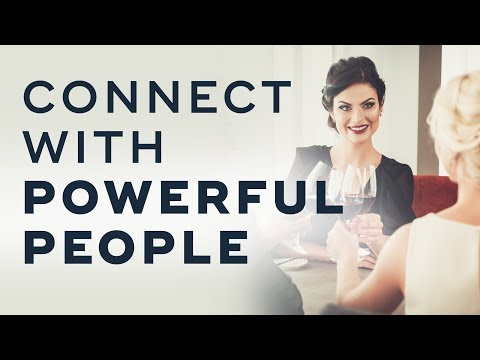 How To Connect With Powerful And Influential People