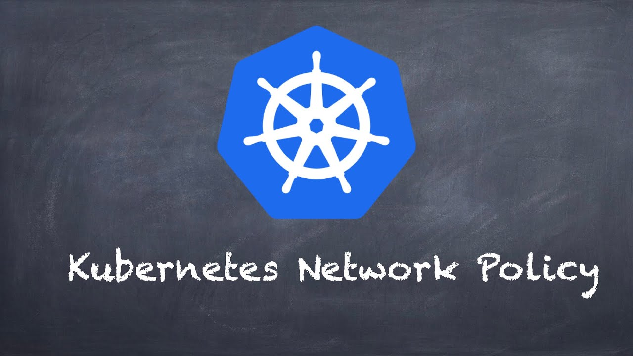 Kubernetes Network Policy
