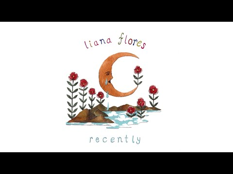 liana flores - recently (full EP)