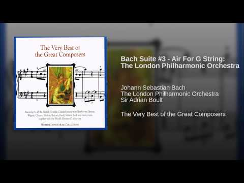 Bach Suite #3 - Air For G String: The London Philharmonic Orchestra