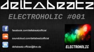 Deltabeatz - Electroholic Radioshow #001