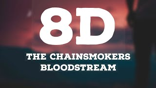 The Chainsmokers - Bloodstream  8d Song