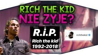 Rich The Kid NIE ŻYJE?