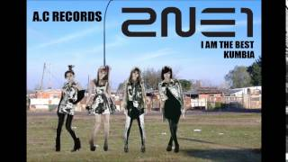 2NE1 I am the best (Cumbia)