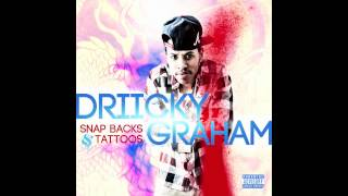 "Driicky Graham ""Snapbacks & Tattoos"""