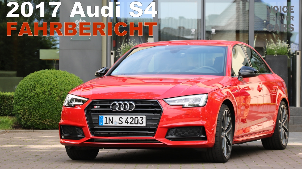 2017 Audi S4 Fahrbericht Test Review Probefahrt Meinung Kritik Voice Over Cars