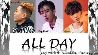 "JAY PARK - ""ALL DAY (flex)"" ft. HAON & YUMDDA  박재범 (Color Coded Lyrics Eng/Rom/Han/가사) (vostfr cc)"