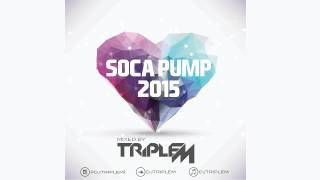[2015 SOCA MIX] DJ Triple M - Soca Pump 2015