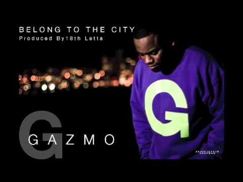Gazmo  You Belong To The City