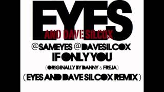 If Only You (Eyes & Silcox Remix) - Danny & Freja [HD] YouTube Videos