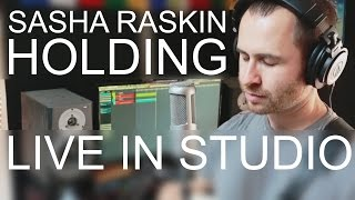 Sasha Raskin - Holding (Live In Studio)