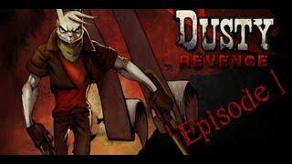 Dusty Revenge Episode 1 - Gameplay / Walkthrough
