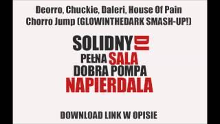 Deorro, Chuckie, Daleri, House Of Pain - Chorro Jump (GLOWINTHEDARK SMASH-UP!) [DOWNLOAD-ZIPPY]