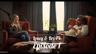 Louey & Bri TV: Episode 1 - YOUR