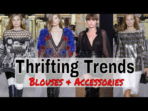 Thrifting Trends Ep. 4 | Blouses & Accessories | Fall/Winter Trends 2017